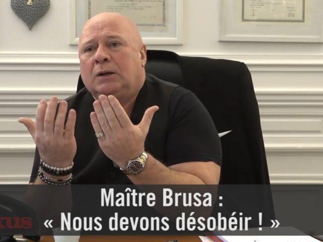 Maître Brusa : « Nous devons désobéir ! »